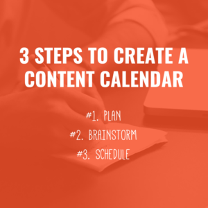 Create A Content Calendar 3 Steps