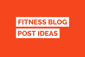 Fitness Blog Post Ideas