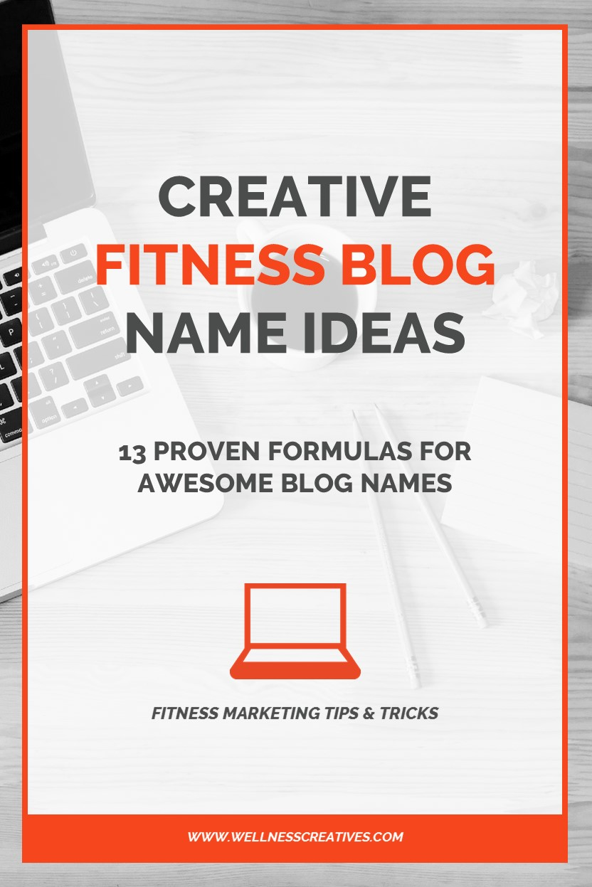 Fitness Blog Names [13 Proven Formulas For An Awesome Blog Name]