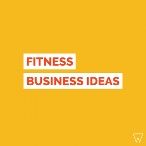 Fitness Business Ideas