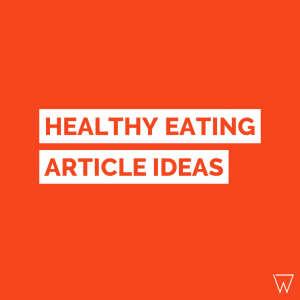 Nutrition Blog Post Ideas