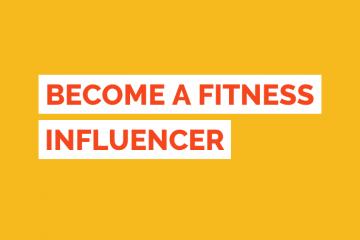 Become A Fitness Influencer