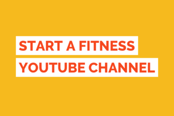 Start a Fitness Youtube Channel