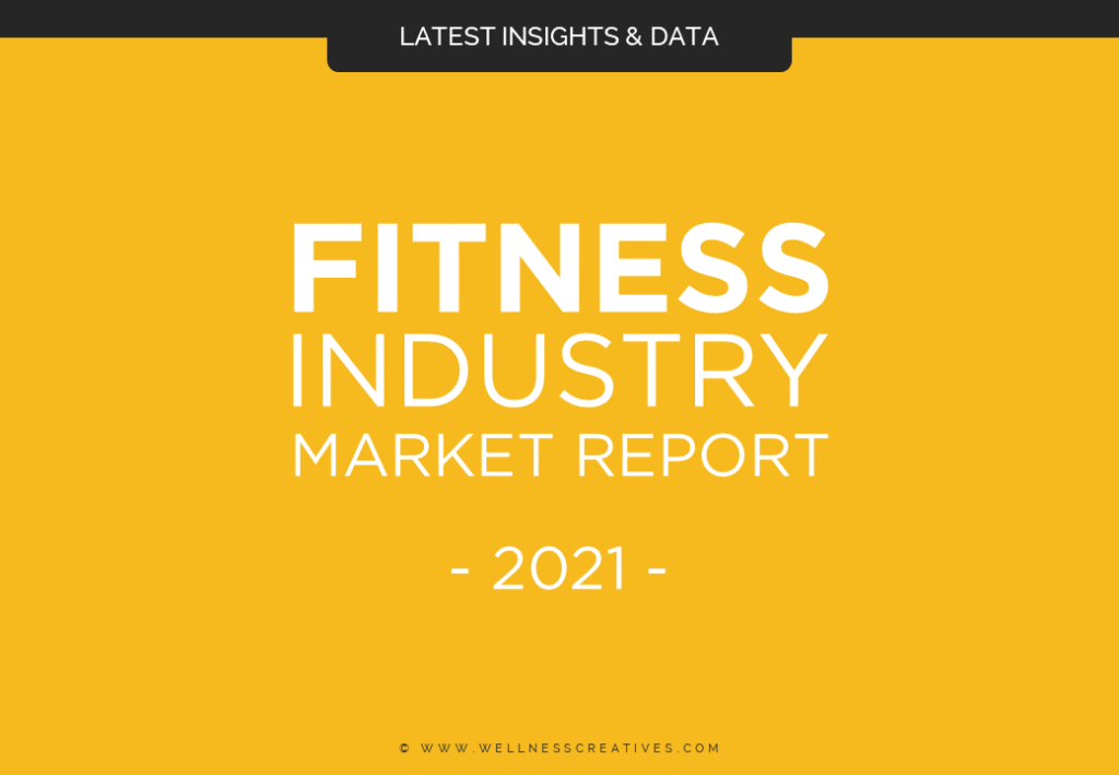 Fitness Industry Market Research Report 2021