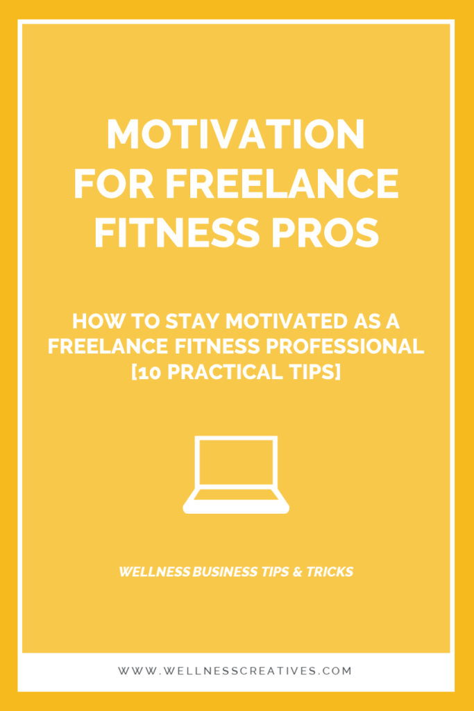 Stay Motivated Freelance Fitness Professional